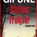 Greg F. Gifune - Blutiges Frühjahr