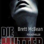 Brett McBean - Die Mutter