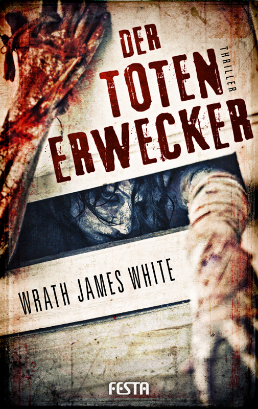 Wrath James White - Der Totenerwecker