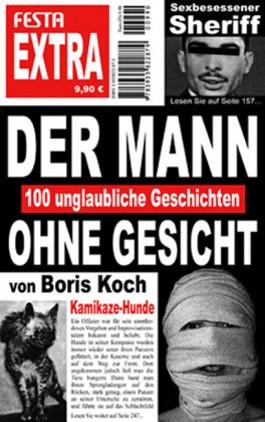 Boris Koch - Der Mann ohne Gesicht (100 unglaubliche Geschichten)
